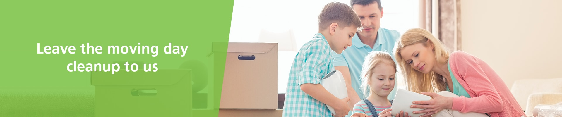 Leave the moving day cleanups to us - move in and move out package